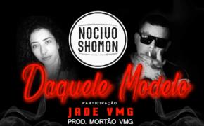 """Ouça """"Daquele Modelo"""", novo single do Nocivo Shomon com Jade VMG"""