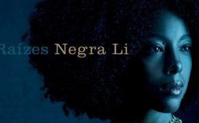 """Negra Li lança seu grande álbum de retorno """"Raízes"""" com Seu Jorge, Gaab, Rael e Cynthia Luz"""