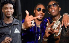 21 Savage diz que Young Thug e Future deveriam ser creditados como compositores por 90% dos raps atuais